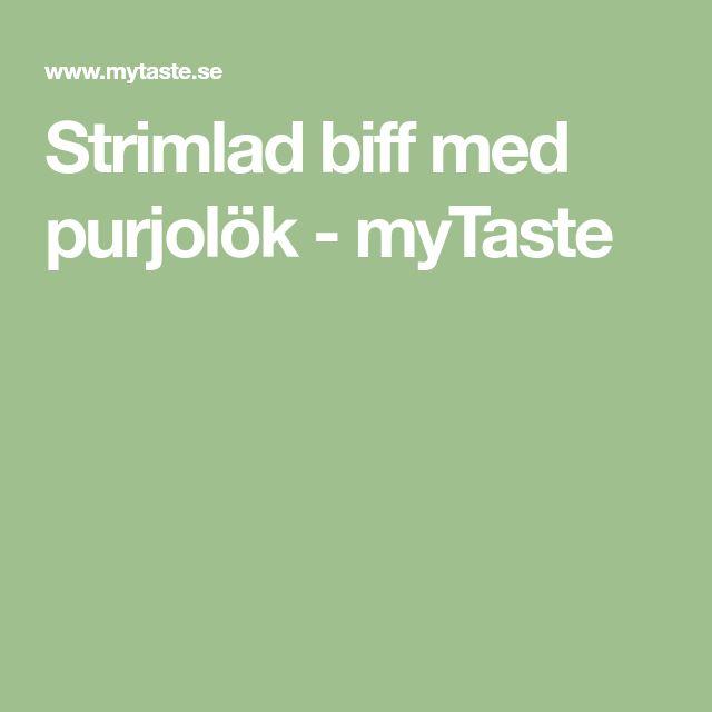 Strimlad biff med purjolök - myTaste