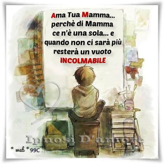 la pura verità, alcuni non sanno cosa vuol dire amare la mamma