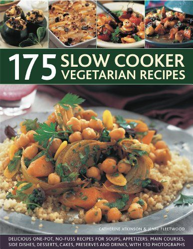 Slow Cooker Vegetarian Recipes: A collection of delicious slow-cooked ...