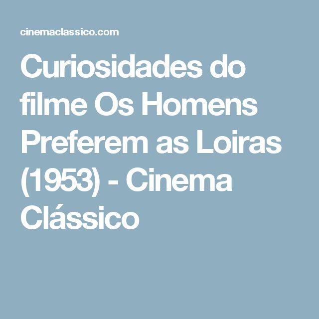 Curiosidades do filme Os Homens Preferem as Loiras (1953) - Cinema Clássico