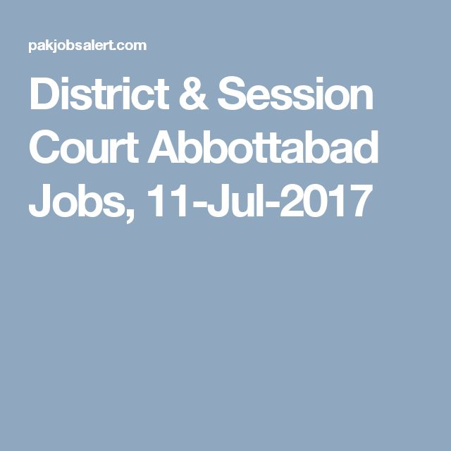 District & Session Court Abbottabad Jobs, 11-Jul-2017