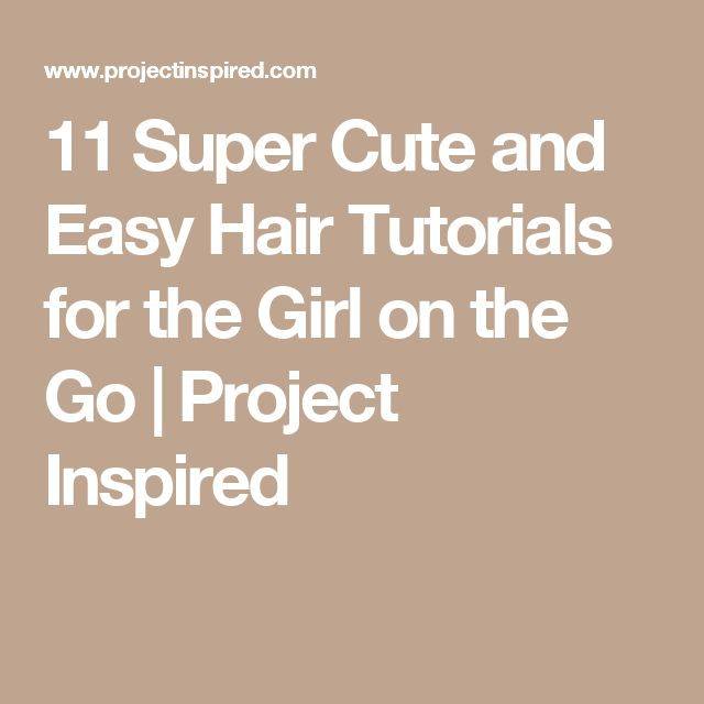 11 Super Cute and Easy Hair Tutorials for the Girl on the Go   Project Inspired