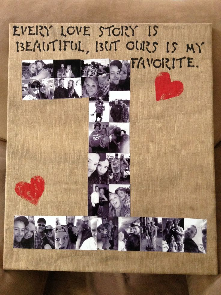 One year anniversary gift I made for my boyfriend. I took a canvas board and stretched burlap fabric over it. Sprayed the burlap with iced tea to give it an aged look and then glued pictures of us to it using Modge Podge!