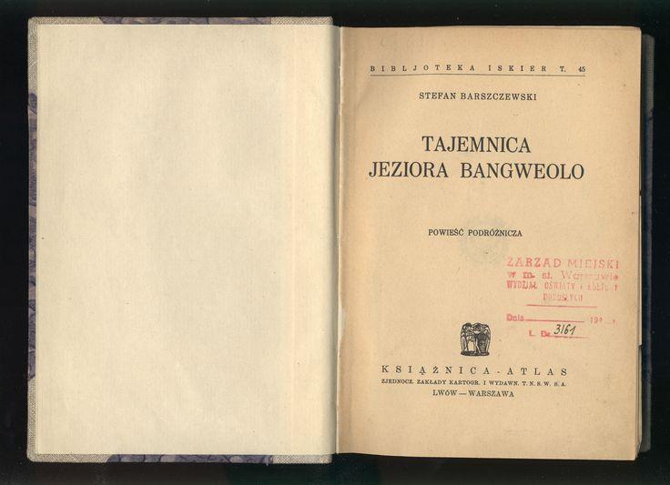 """""""Tajemnica jeziora Bangweolo"""" Stefan Barszczewski Book series Bibljoteka Iskier vol. 45 (1938)"""
