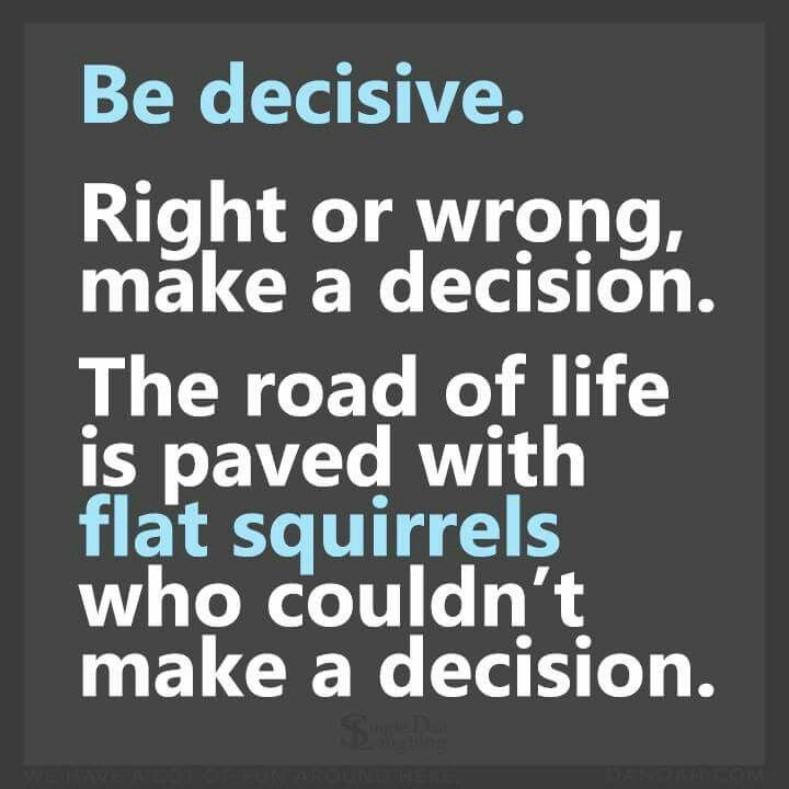 Making The Right Decision In Life Quotes: 594 Best Images About Quotes & Sayings On Pinterest