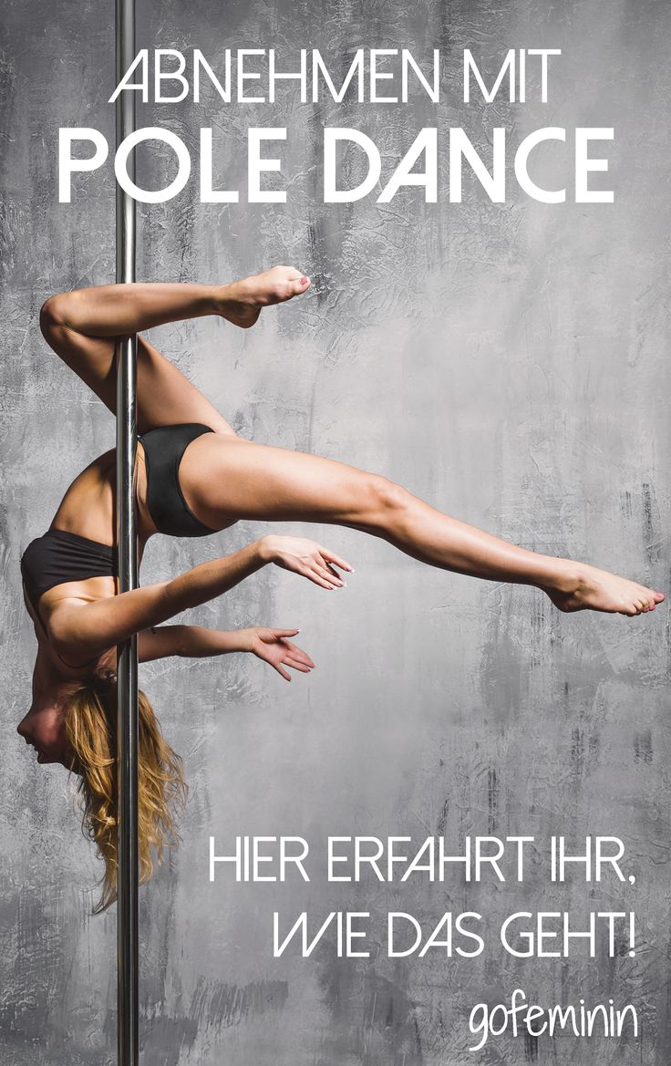 Mit Pole Dance abnehmen? 3 gute Gründe, das Fitnesstraining an die Stange zu…