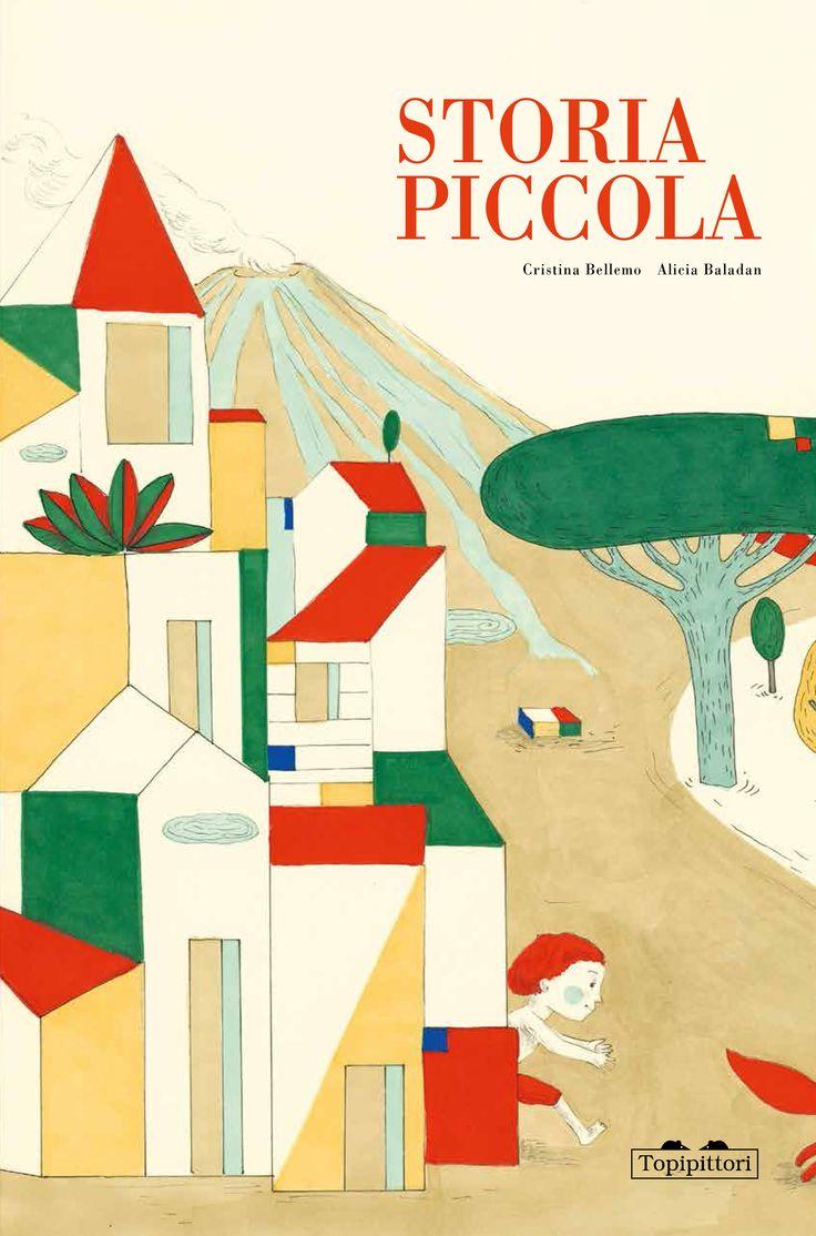 """""""Storia piccola"""", testo di Cristina Bellemo, illustrazioni di Alicia Baladan."""