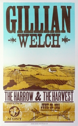 """""""  14"""" x 21.5"""" Printed in Nashville, TN, at the famous Hatch Show Print, this hand-printed letterpress poster was created for the release of the 2011 Gillian Welch album, The Harrow & The Harvest."""""""