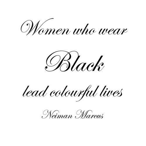Someone please tell my husband this. He hates it when I wear black, but it's just me.