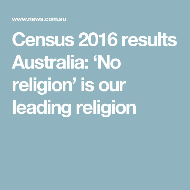 Census 2016 results Australia: 'No religion' is our leading religion