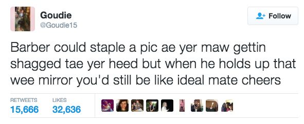 On haircuts: | 24 Times Scottish Twitter Made You Shit Yourself Laughing In 2016
