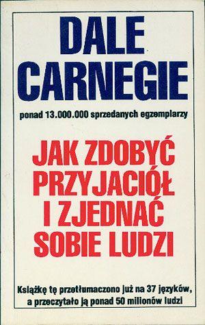 Jak zdobyć przyjaciół i zjednać sobie ludzi, Dale Carnegie, Studio Emka, b. r. wyd. http://www.antykwariat.nepo.pl/jak-zdobyc-przyjaciol-i-zjednac-sobie-ludzi-dale-carnegie-p-14709.html