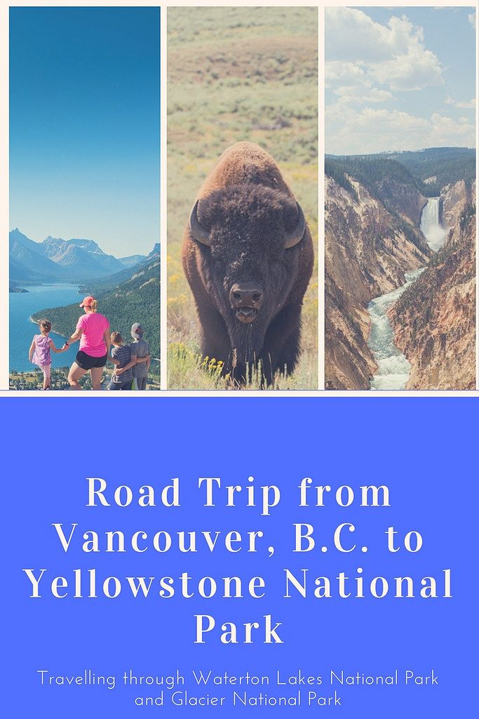 Our National Park Road Trip From Vancouver to Yellowstone