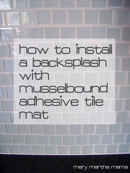 Tiling A Backsplash With Musselbound Tile Adhesive Mat