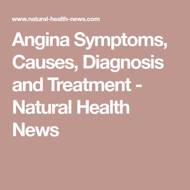 Angina Symptoms, Causes, Diagnosis and Treatment - Natural Health News