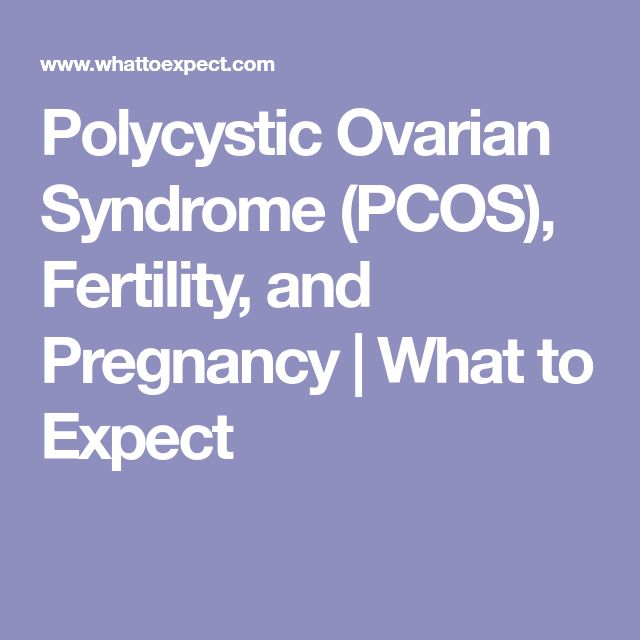 Polycystic Ovarian Syndrome (PCOS), Fertility, and Pregnancy | What to Expect