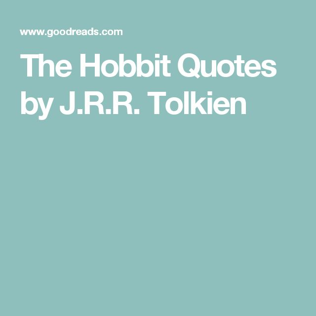 the hobbit essay quotes Popular quotes from the hobbit, or, there and back again book, analysis of the  hobbit, or, there and back again quotes.
