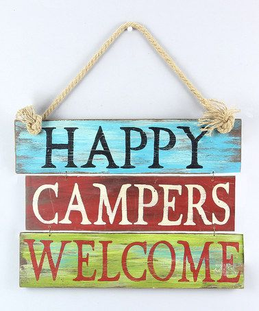 Another great find on #zulily! 'Happy Campers Welcome' Wall Sign #zulilyfinds