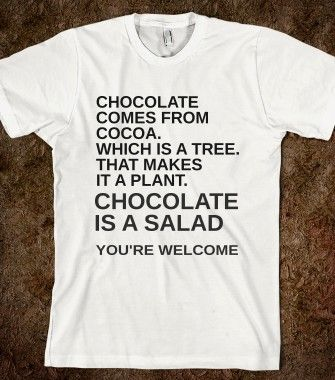 CHOCOLATE IS A SALAD - glamfoxx.com - Skreened T-shirts, Organic Shirts, Hoodies, Kids Tees, Baby One-Pieces and Tote Bags