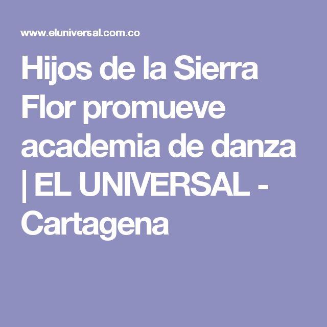 Hijos de la Sierra Flor promueve academia de danza | EL UNIVERSAL - Cartagena