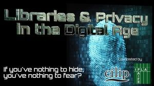 Libraries and privacy in the digital age: debate highlights on Vimeo