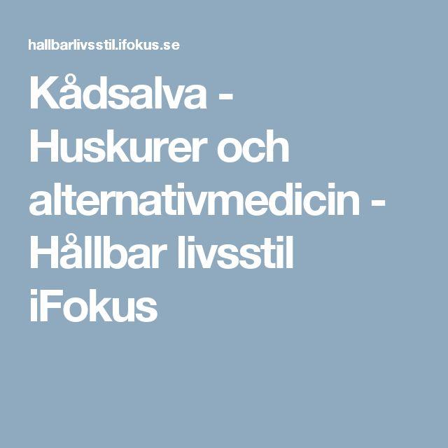 Kådsalva - Huskurer och alternativmedicin  - Hållbar livsstil iFokus