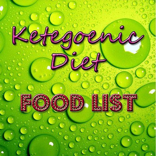 Ketogenic Diet : Food List