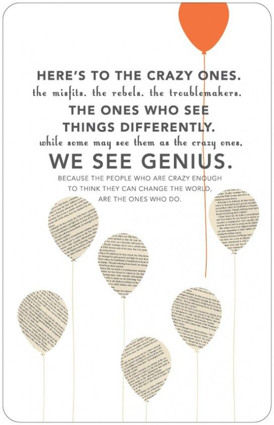 Because people who are crazy enough to think that they can change the world are the ones that do.Stevejobs, Inspiration, Crazy People, Make A Difference, Apples, Favorite Quotes, Prints, Balloons, Steve Job