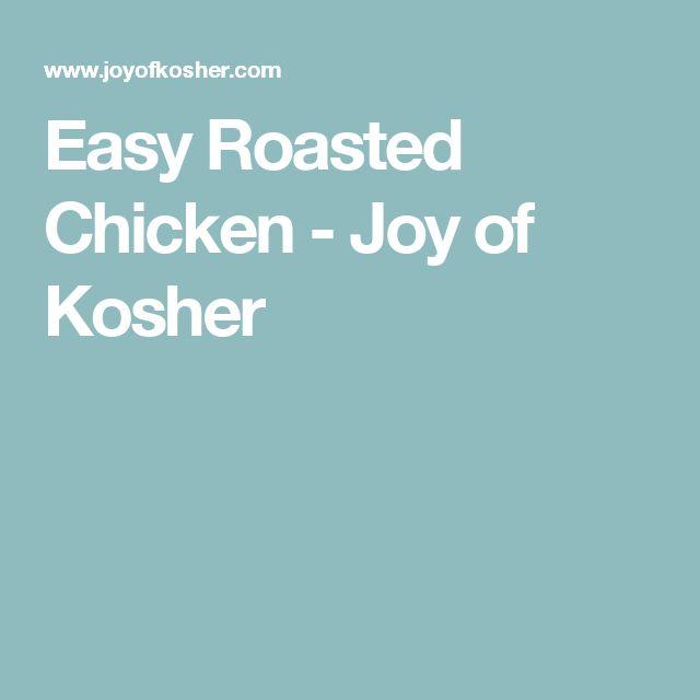 Easy Roasted Chicken - Joy of Kosher