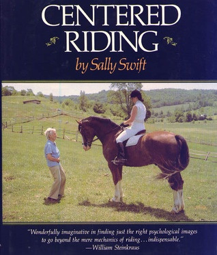 Centered Riding by Sally Swift Excellent book!