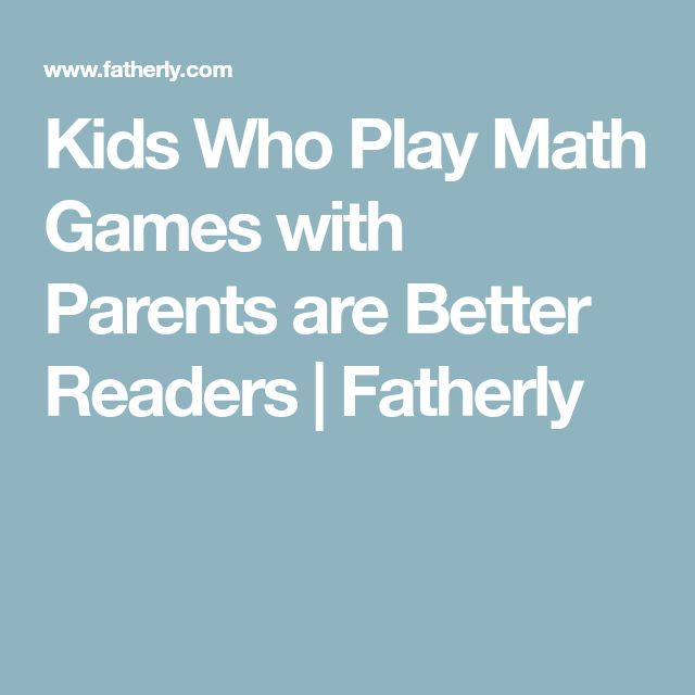 Kids Who Play Math Games with Parents are Better Readers | Fatherly