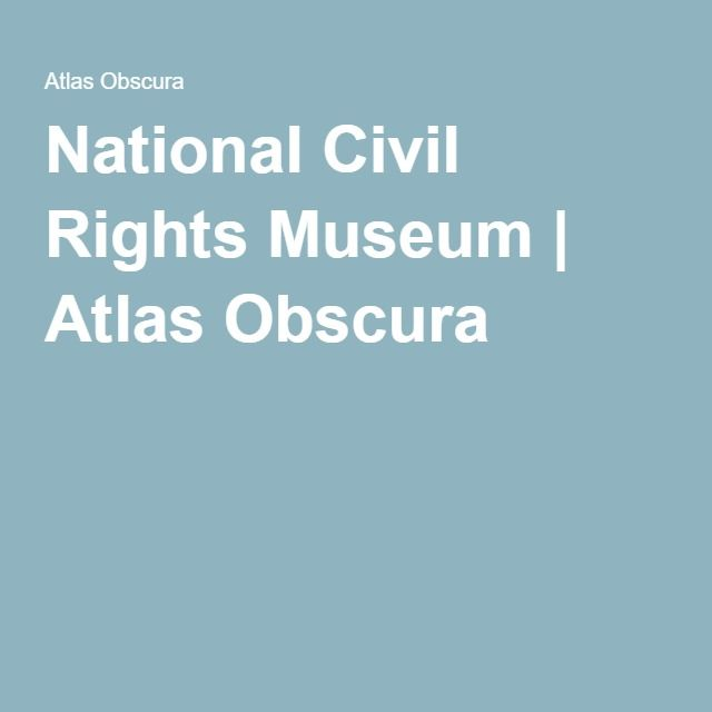 National Civil Rights Museum | Atlas Obscura