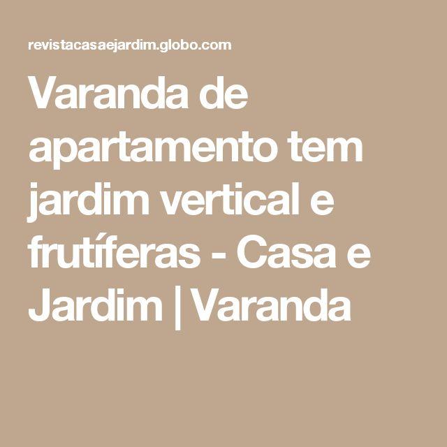 Varanda de apartamento tem jardim vertical e frutíferas - Casa e Jardim | Varanda
