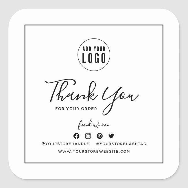 Add Your Logo Black Border Social Media Thank You Square Sticker Zazzle Com Sticker Design Logo Sticker Small Business Packaging Ideas