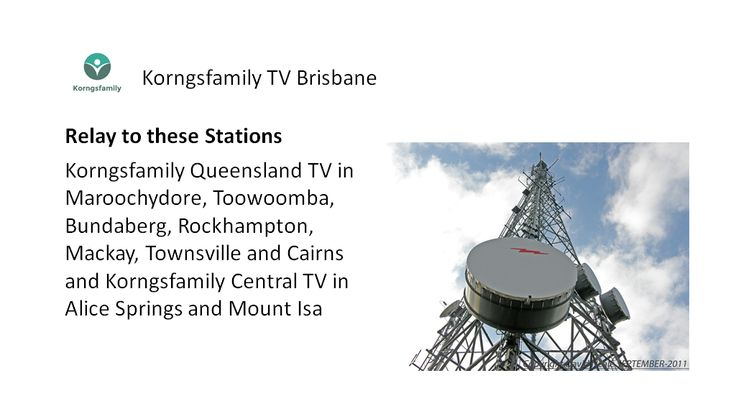 Korngsfamily TV Brisbane - Relay to these Stations
