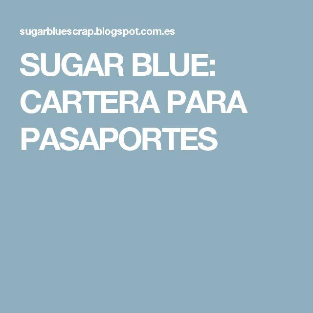 SUGAR BLUE: CARTERA PARA PASAPORTES