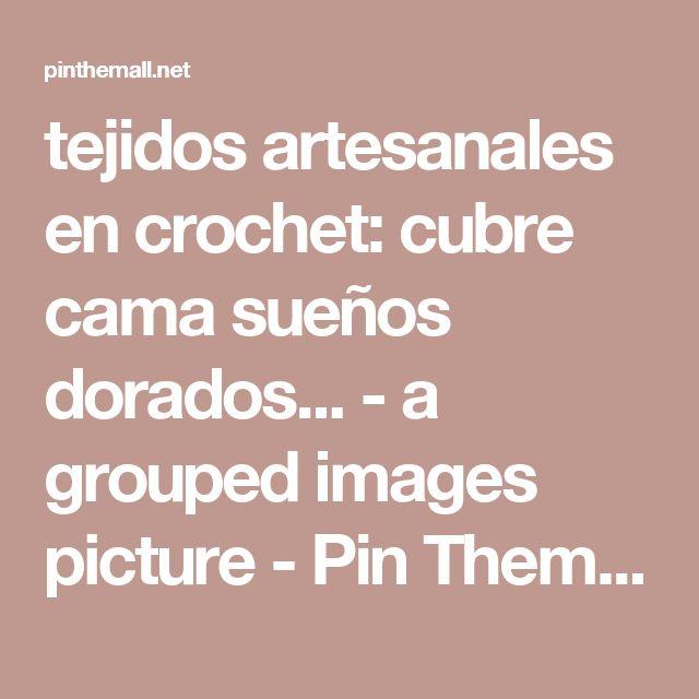 tejidos artesanales en crochet: cubre cama sueños dorados... - a grouped images picture - Pin Them All