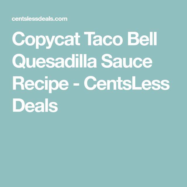 Copycat Taco Bell Quesadilla Sauce Recipe - CentsLess Deals