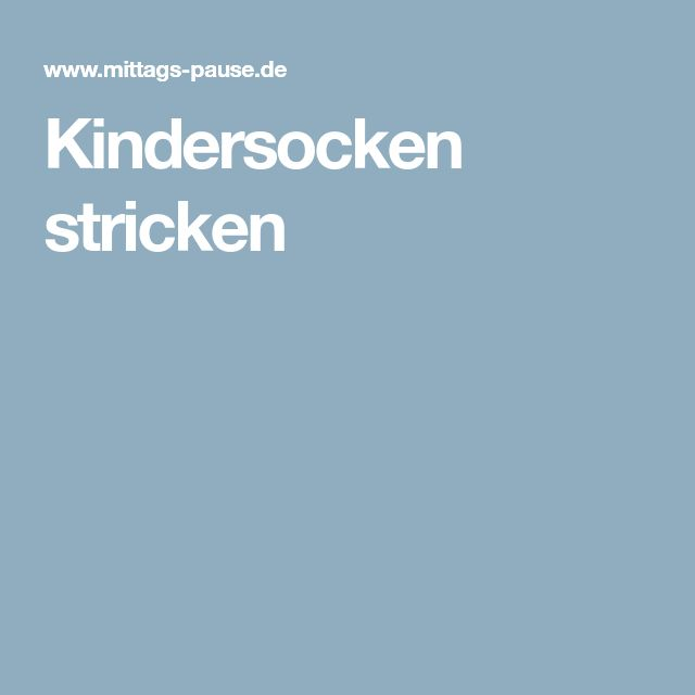 die besten 25 kindersocken stricken ideen auf pinterest strickanleitung socken babysocken. Black Bedroom Furniture Sets. Home Design Ideas