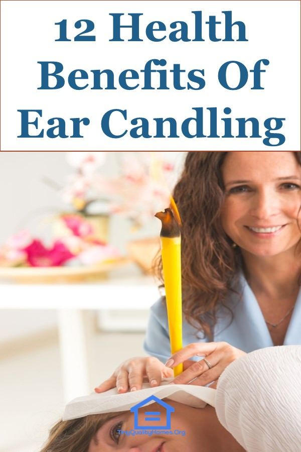 12 Health Benefits Of Ear Candling In 2020 Health And Wellness