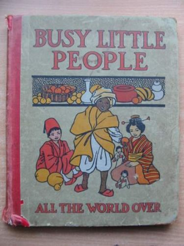 BUSY-LITTLE-PEOPLE-ALL-THE-WORLD-OVER-Cook-Walter-Illus-by-Cook-Alice-M http://www.ebay.com/itm/BUSY-LITTLE-PEOPLE-ALL-THE-WORLD-OVER-Cook-Walter-Illus-by-Cook-Alice-M-/121056071878?pt=Antiquarian_Books_UK&hash=item1c2f8110c6