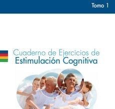 cuadernos de ejercicios de estimulación cognitiva tomo 1