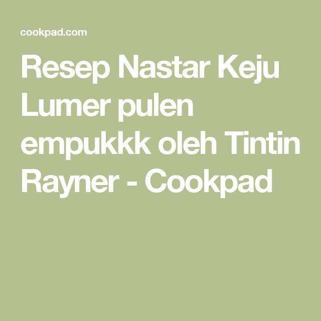 Resep Nastar Keju Lumer pulen empukkk oleh Tintin Rayner - Cookpad