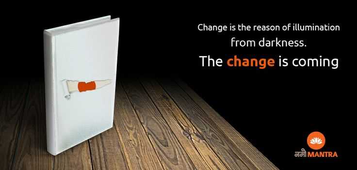 They say - 'Change is the only constant'. This change is the reason that illuminates darkness.  Change is coming.   #changeiscoming