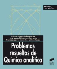 Problemas resueltos de química analítica / Paloma Yáñez-Sedeño Orive, José Manuel Pingarrón Carrazón, Francisco Javier Manuel de Villena Rueda. - Madrid : Síntesis, D.L. 2007