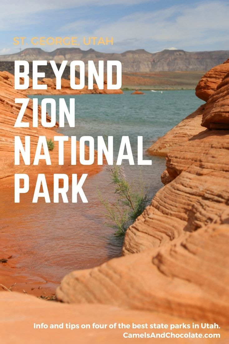 Beyond Zion National Park — Four Gems Worth Exploring in the St. George, Utah Area. I think we often parachute into a place like St. George that's known as being the gateway to Zion National Park and forget to explore the areas around it. And St. George is home to some absolute beauts of state parks and recreation areas, too. So make sure you visit some of the other parks in the area as well as Zion - you won't be disappointed. Here's a list of my favorites. | Camels and Chocolate