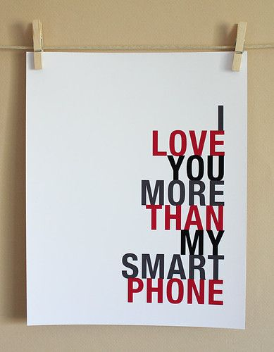 i love you more than my smart phone art print, 8x10