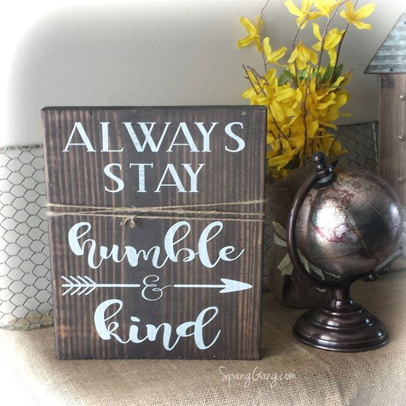 Always Stay Humble And Kind Sign//Pallet by SpangGangDesigns
