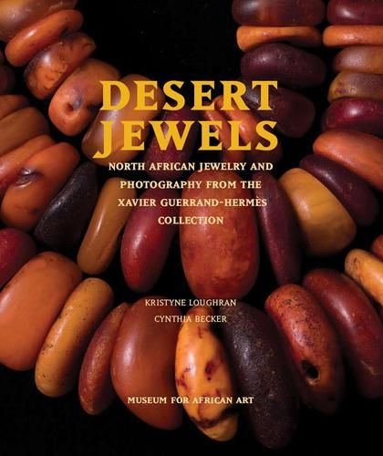 Museum of African Art: Desert Jewels: North African Jewelry and Photography from the Xavier Guerrand-Hermes Collection