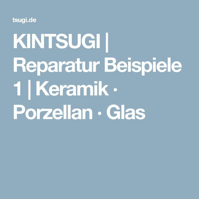 KINTSUGI   Reparatur Beispiele 1   Keramik · Porzellan · Glas